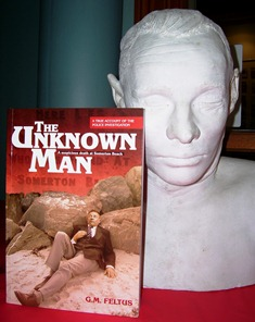 The book and the reason for the book. A part of the history of the unknown man, the plaster cast bust made before his burial